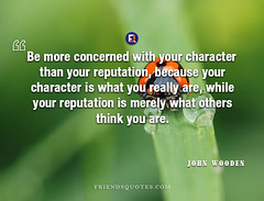 John Wooden Quote Be more concerned (Friends Quotes) Tags: american be character coach concerned johnwooden merely more others popularauthor really reputation think while with wooden