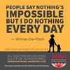"""""""People say nothing's impossible but I do nothing every day"""" —Winnie-the-Pooh"""