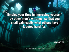 Socrates Quote Employ time improving yourself (Friends Quotes) Tags: easily employ for gain greek hard improving labored men other others philosopher popularauthor shall socrates time writings yourself