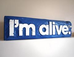 I'm Alive™