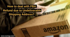 How to deal with FBA Refund due to Undeliverable Shipping Address - evantage.store (evantage.store) Tags: amazon undelivered package refund fba undeliverable shipping address sell on