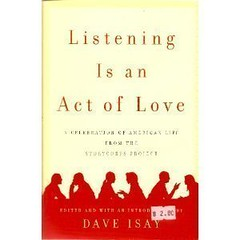 LISTENING IS AN ACT OF LOVE  by Dave Isay (JuneNY) Tags: books reading