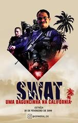 Poster Swat - Uma baguncinha na Clifórnia (VinníciusEduardo) Tags: southamericamemes meme baguncinhanacalifórnia swat filme poster