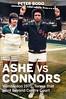Ashe vs Connors (Boekshop.net) Tags: ashe vs connors peter bodo ebook bestseller free giveaway boekenwurm ebookshop schrijvers boek lezen lezenisleuk goedkoop webwinkel
