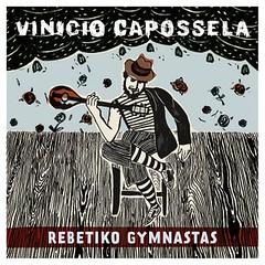 2012 - Rebetiko Gymnastas (discovergraphy) Tags: viniciocapossela