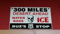 Route 66 Buz's Stop (Adventurer Dustin Holmes) Tags: 2018 buzsstop route66 desert sign 300miles skull warning danger ice waterbags buzsroute66stop