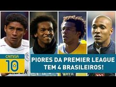 PIORES da Premier League tem 4 BRASILEIROS! VEJA quais! (portalminas) Tags: piores da premier league tem 4 brasileiros veja quais