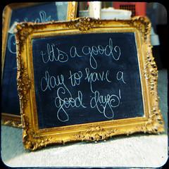 It's a good day... (rustman) Tags: gold frame chalk chalkboard script cursive square color colorful saturated urbanacid pentax istd kodak duaflex2 ttv throughtheviewfinder texaslife