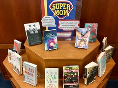Super Mom! (Lester Public Library) Tags: lesterpubliclibrary 365libs librariesandlibrarians tworiverswiscsonsin wisconsinlibraries publiclibrary library libraries book books bookdisplay mother mom mothersday