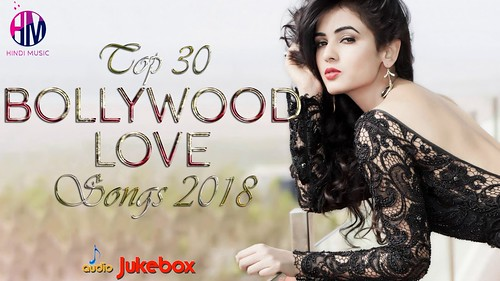 TOP 30 Latest Bollywood Songs 2018 - Latest Bollywood Songs