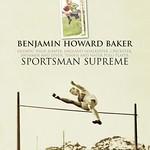 Benjamin Howard Baker: Sportsman Supreme thumbnail