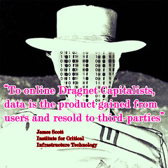 """To online #Dragnet #Capitalists, #data is the product gained from user & resold to third-parties""-James Scott, Senior Fellow, ICIT, CCIOS, CSWS (crystallinelamp) Tags: dragnet capitalists data surveillance tcot snowden privacy security internet spying facebookgate google twitter facebookdatabreach"