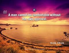 Mark Twain Quote All knowledge origins (Friends Quotes) Tags: american approval author be cannot comfortable man marktwain own popularauthor twain without