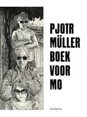 Pjotr Müller. Boek voor Mo (Boekshop.net) Tags: pjotr m boek voor mo t van vught ebook bestseller free giveaway boekenwurm ebookshop schrijvers lezen lezenisleuk goedkoop webwinkel