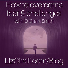 How to overcome fear & challenges with D Grant Smith (lizcirelli) Tags: achieve barriers blocks can challenges dgrantsmith daydreambelievers dream fear fulfilled goal howdoi howto lizcirelli motivated obstacles overcome patreon stay succeed