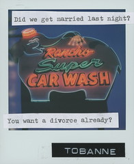 Instant message 1: Did we get married last night? (tobannemessages) Tags: polaroid originals color 600 film tobanne instant messages didwegetmarriedlastnight youwantadivorcealready sticker slap graffiti urban street art photography rancho super car wash us highway hwy 111 ranchomirage california ca neon sign illuminated elephant dawn sunrise text mixedmedia