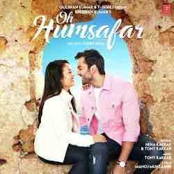 Oh Humsafar Neha Kakkar Mp3 Songs Download Free Audio A Photo On Flickriver