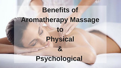 Benefits of Aromatherapy Massage to Physical and Psychological Problems (bittookumar1) Tags: aromatherapy massage body physical psychological health