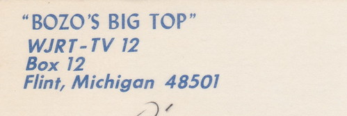 SE Flint MI BOZO THE CLOWN on WJRT-TV CHANNEL 12 Show was called Bozo's Big Top Bozo's TELEVISION AMUSEMENT autograph is printed, not written on the card BOZO was Earl Frank Cady--