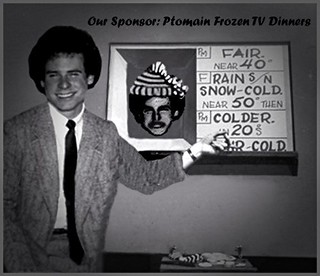 A rare and strategically kept-under-wraps dated photo of Smedley, Cousin Weatherly, and the studio set of TV weather before the advent of computer-aided forecasting.